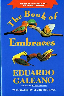 Book of Embraces By Galeano, Eduardo/ Belfrage, Cedric/ Schafer, Mark (TRN)